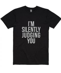 I'm Silently Judging You